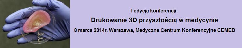 Konferencja drukowanie 3D przyszłością w medycynie