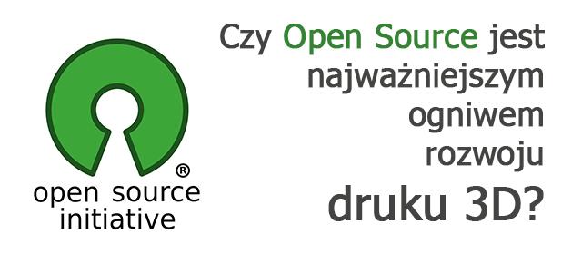Czy Open Source jest najważniejszym ogniwem rozwoju druku 3D