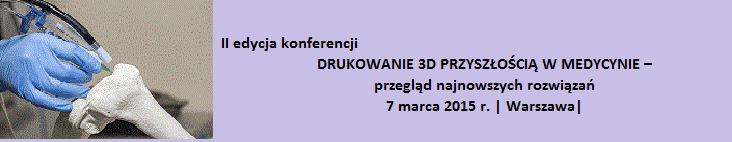 Drukowanie 3D przyszłością w medycynie - konferencja1
