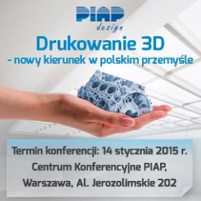 """Konferencja """"Drukowanie 3D – nowy kierunek w polskim przemyśle"""""""