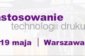 Konferencja - Zastosowanie technologii druku 3D (Warszawa)