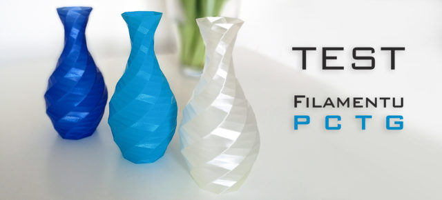 Test filamentu PCTG od Fiberlogy - część 1